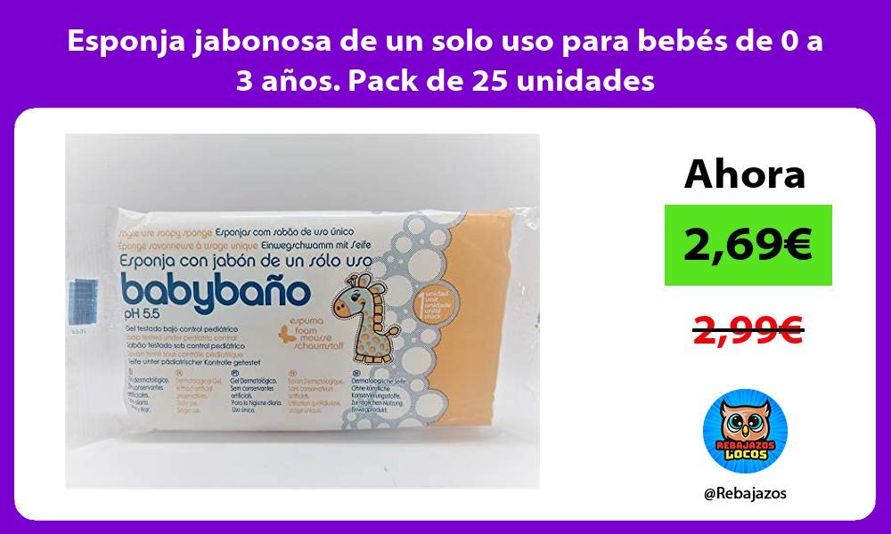 Esponja jabonosa de un solo uso para bebes de 0 a 3 anos Pack de 25 unidades