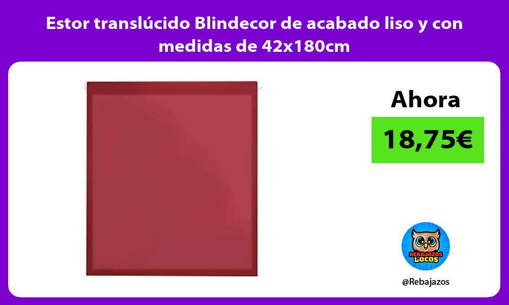 Estor translucido Blindecor de acabado liso y con medidas de 42x180cm
