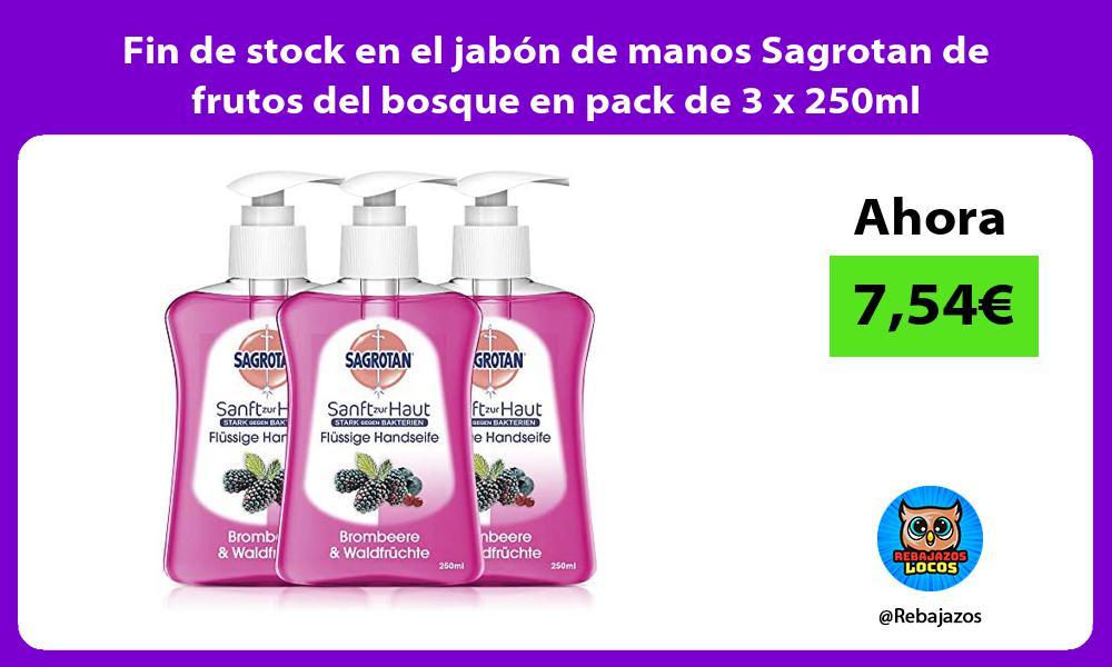 Fin de stock en el jabon de manos Sagrotan de frutos del bosque en pack de 3 x 250ml