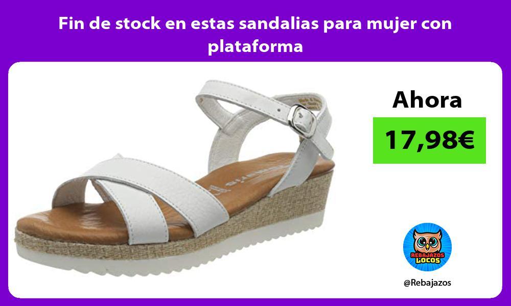 Fin de stock en estas sandalias para mujer con plataforma