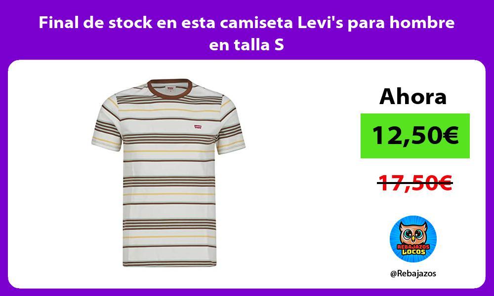 Final de stock en esta camiseta Levis para hombre en talla S