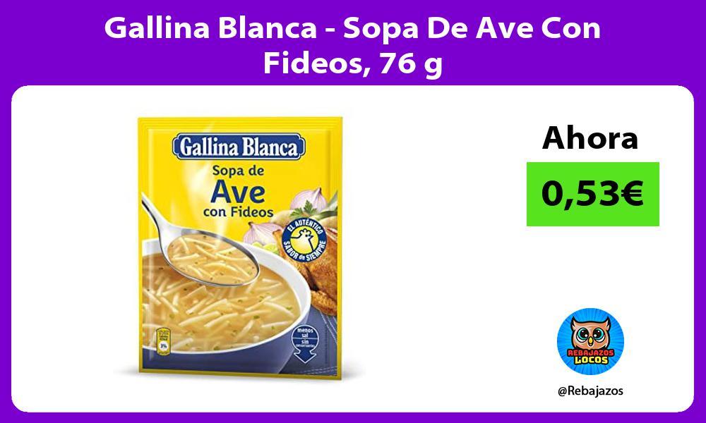 Gallina Blanca Sopa De Ave Con Fideos 76 g