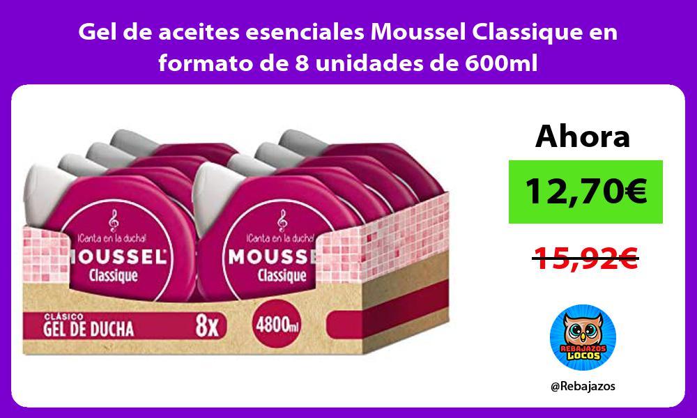 Gel de aceites esenciales Moussel Classique en formato de 8 unidades de 600ml
