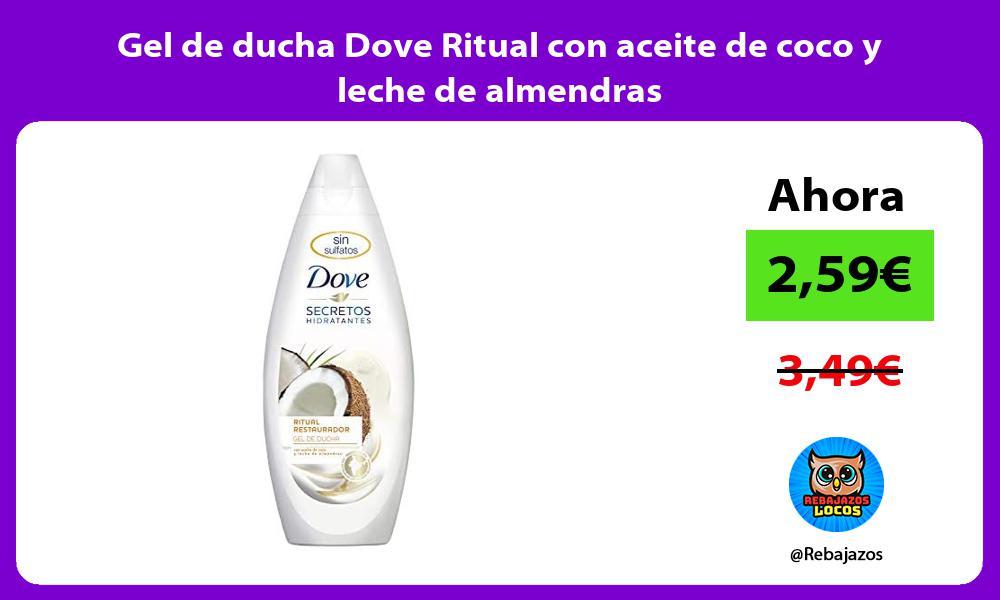 Gel de ducha Dove Ritual con aceite de coco y leche de almendras