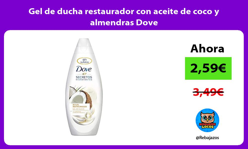 Gel de ducha restaurador con aceite de coco y almendras Dove