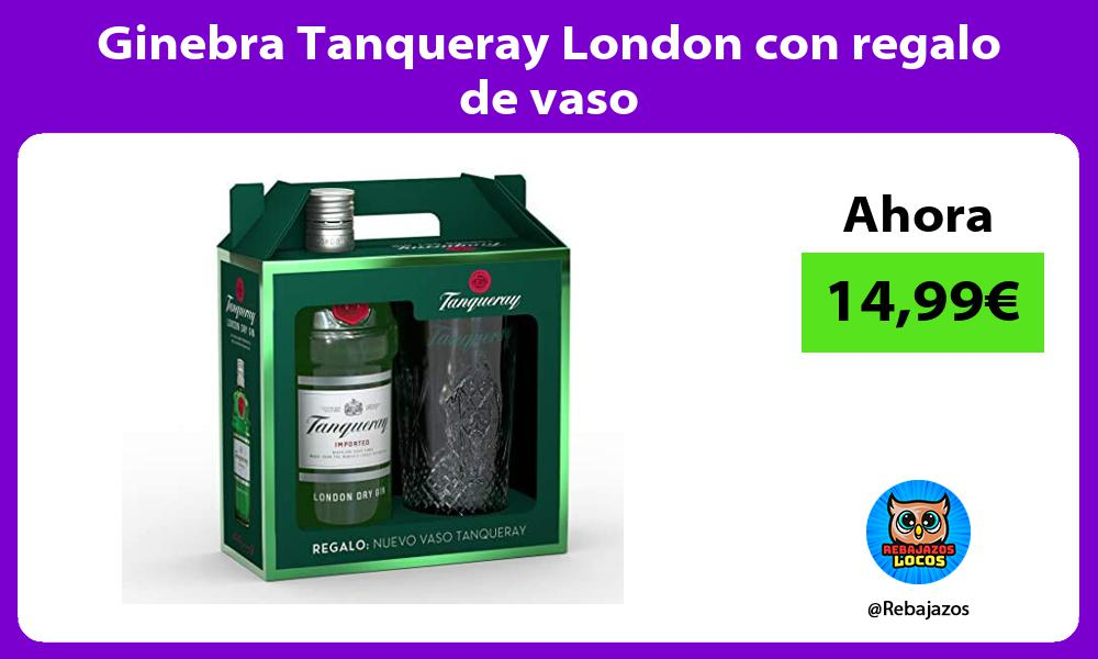 Ginebra Tanqueray London con regalo de vaso