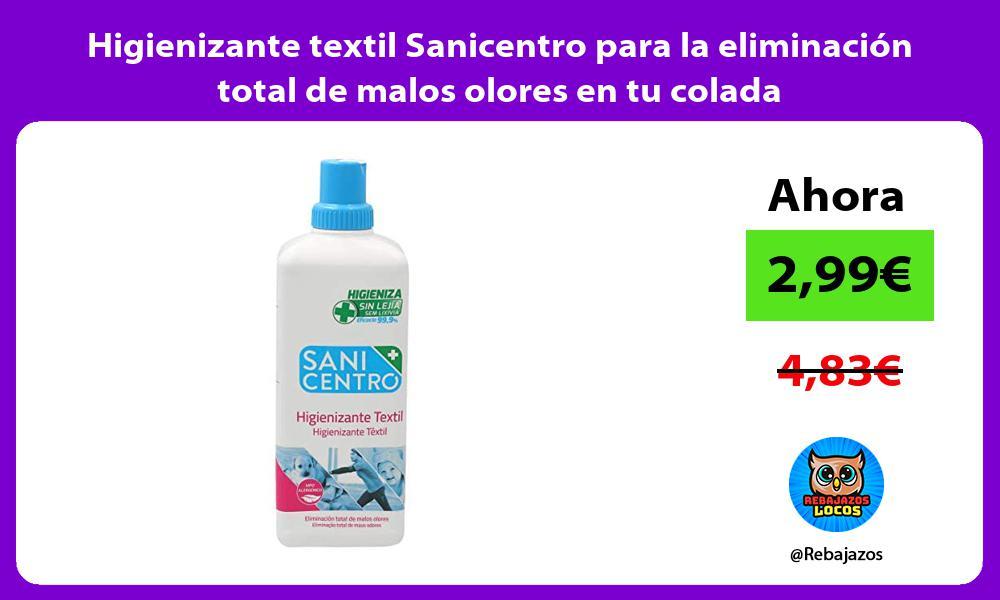 Higienizante textil Sanicentro para la eliminacion total de malos olores en tu colada