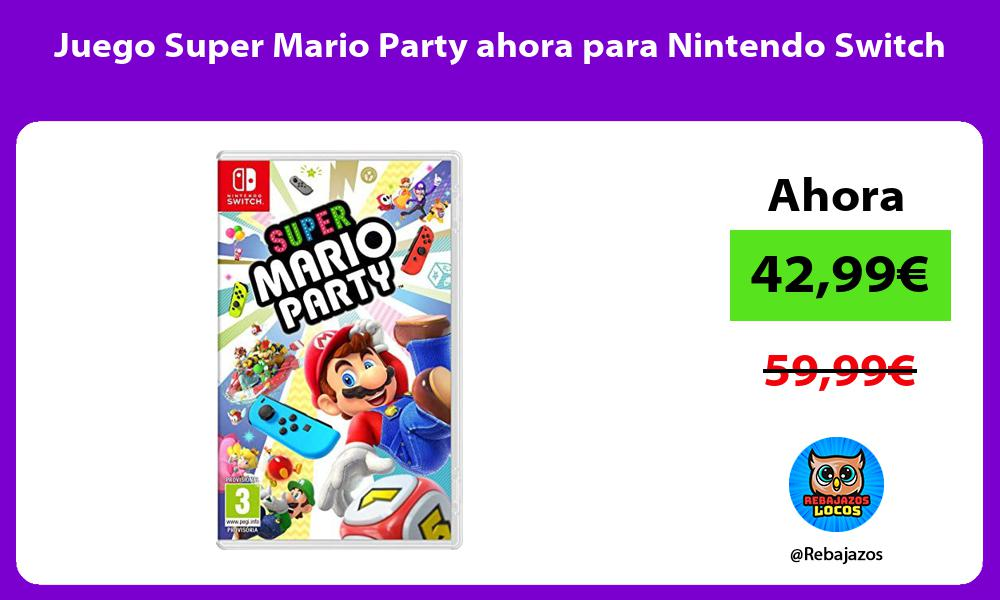 Juego Super Mario Party ahora para Nintendo Switch