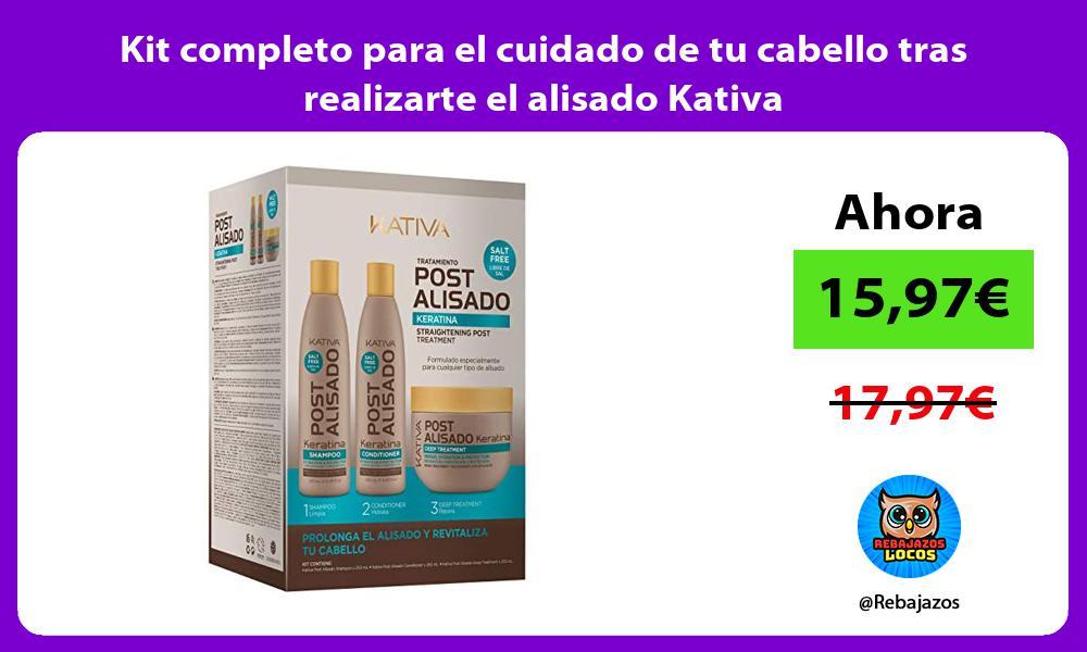 Kit completo para el cuidado de tu cabello tras realizarte el alisado Kativa
