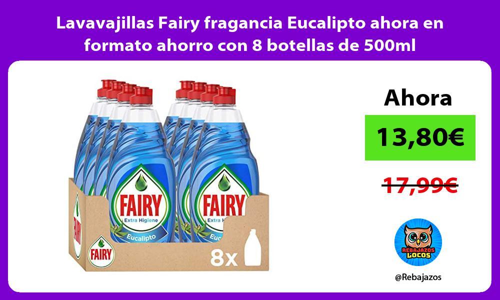 Lavavajillas Fairy fragancia Eucalipto ahora en formato ahorro con 8 botellas de 500ml