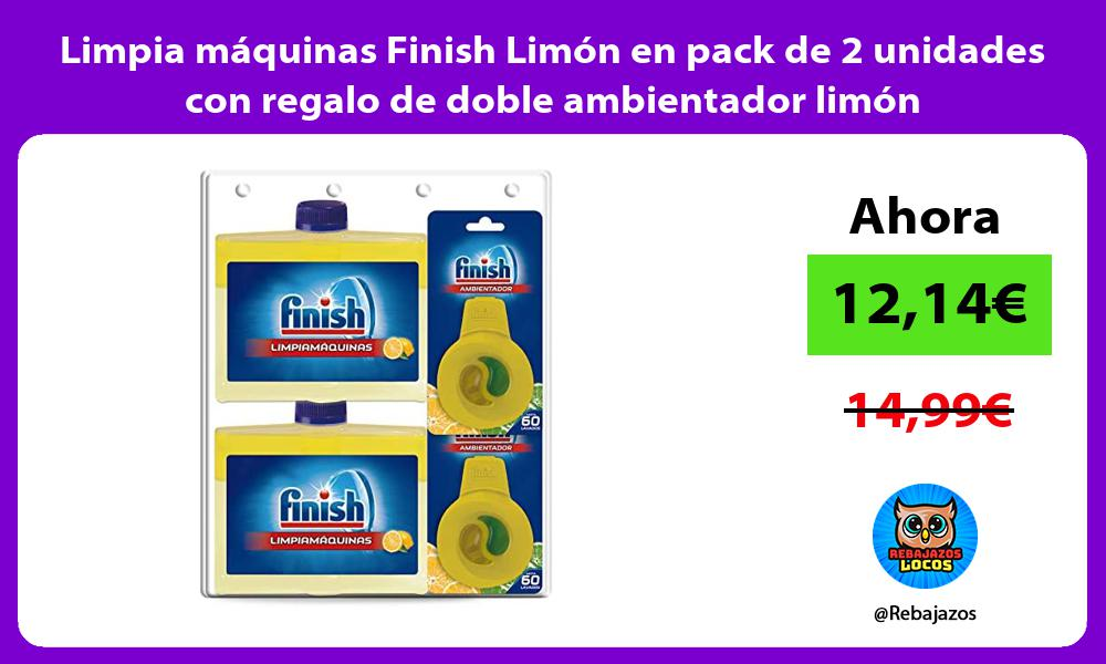 Limpia maquinas Finish Limon en pack de 2 unidades con regalo de doble ambientador limon