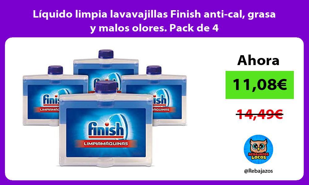 Liquido limpia lavavajillas Finish anti cal grasa y malos olores Pack de 4