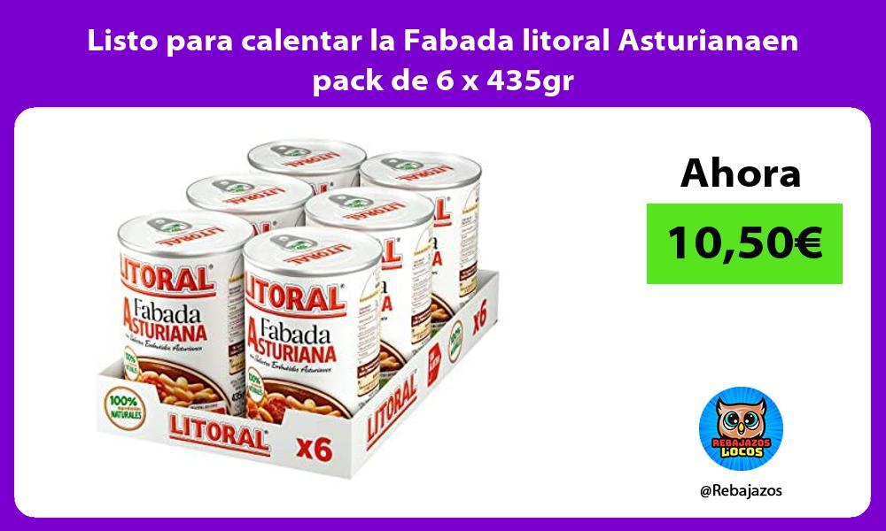 Listo para calentar la Fabada litoral Asturianaen pack de 6 x 435gr