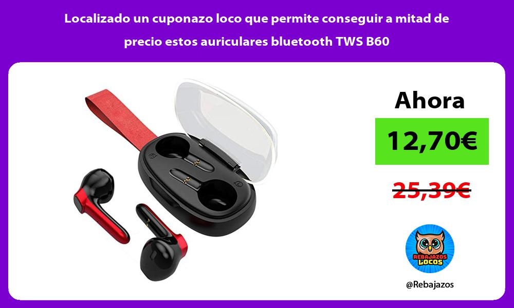 Localizado un cuponazo loco que permite conseguir a mitad de precio estos auriculares bluetooth TWS B60