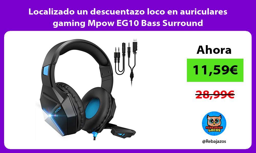 Localizado un descuentazo loco en auriculares gaming Mpow EG10 Bass Surround