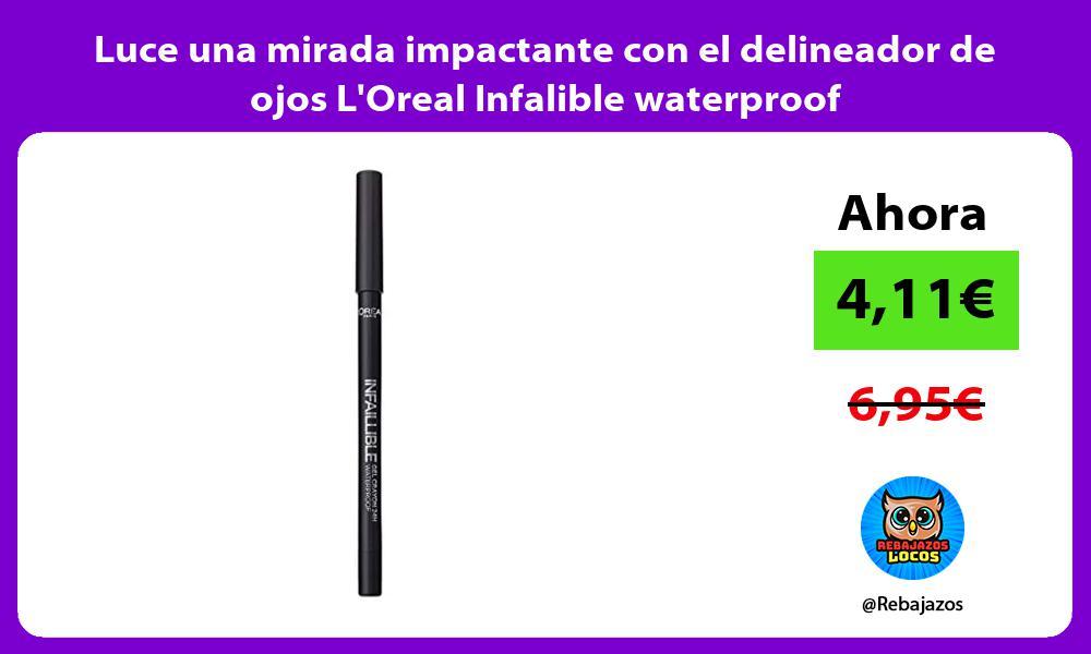Luce una mirada impactante con el delineador de ojos LOreal Infalible waterproof