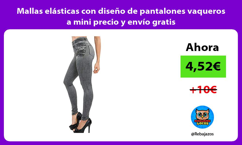 Mallas elasticas con diseno de pantalones vaqueros a mini precio y envio gratis