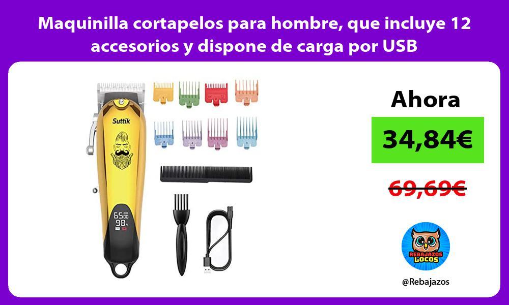 Maquinilla cortapelos para hombre que incluye 12 accesorios y dispone de carga por USB