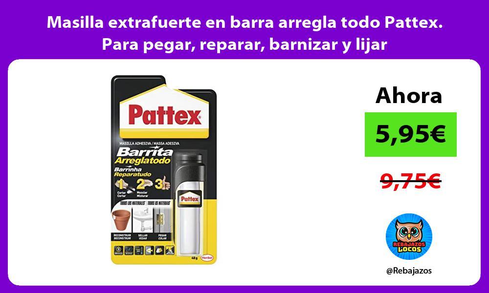Masilla extrafuerte en barra arregla todo Pattex Para pegar reparar barnizar y lijar