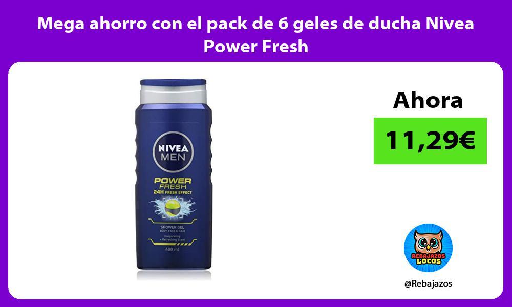 Mega ahorro con el pack de 6 geles de ducha Nivea Power Fresh
