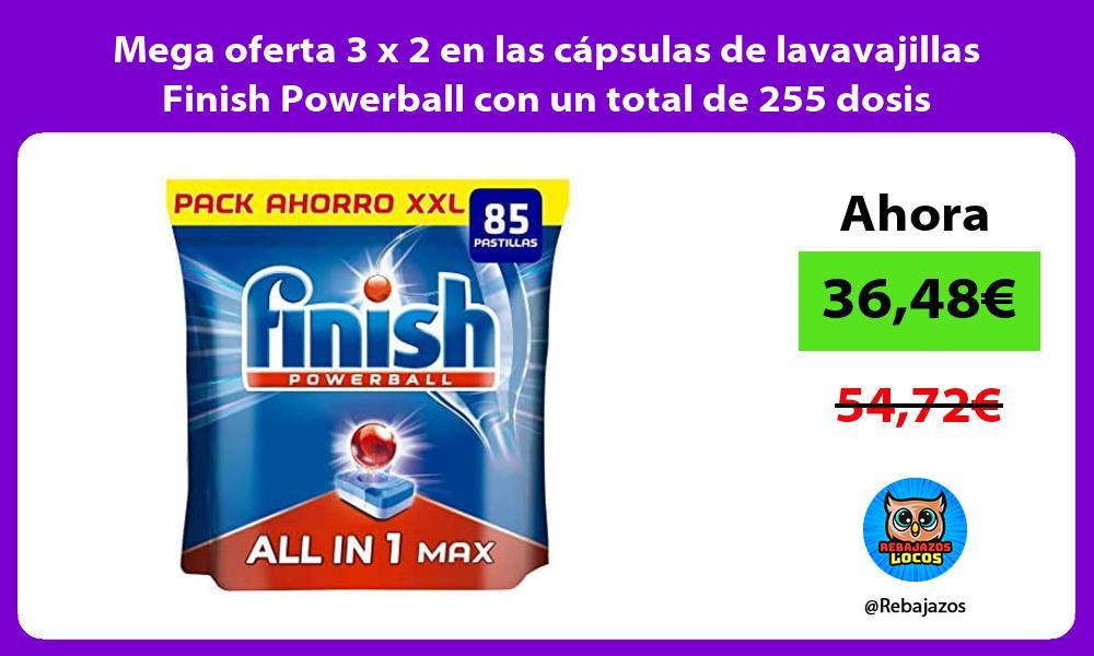 Mega oferta 3 x 2 en las capsulas de lavavajillas Finish Powerball con un total de 255 dosis