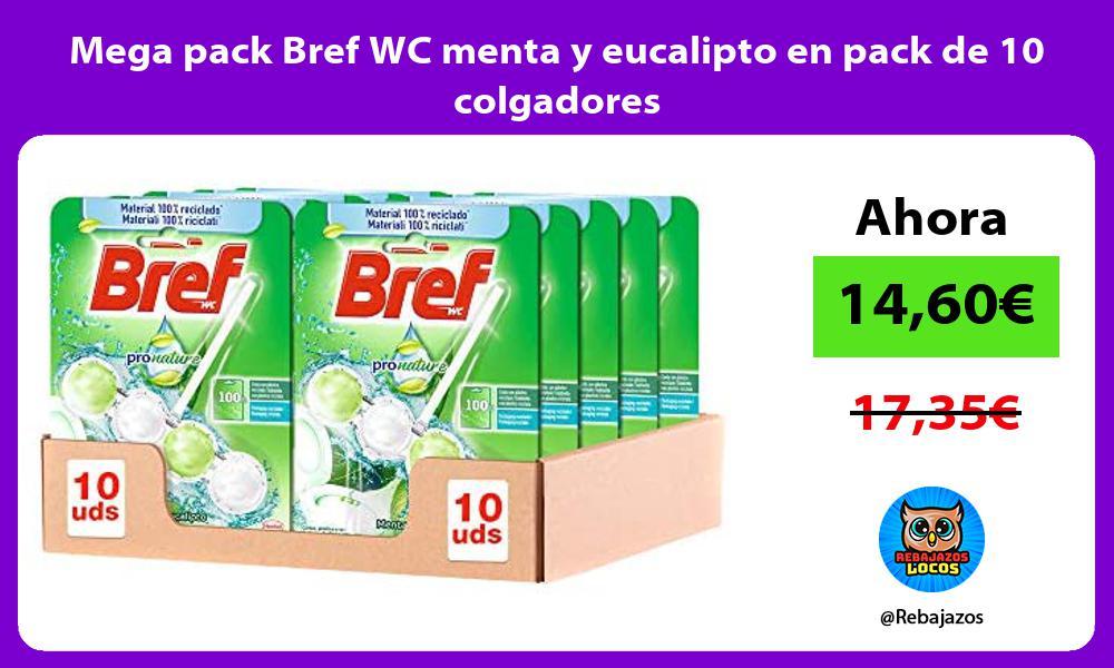 Mega pack Bref WC menta y eucalipto en pack de 10 colgadores