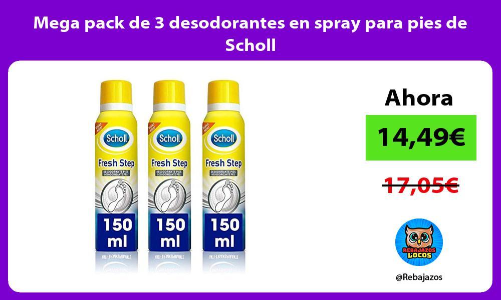 Mega pack de 3 desodorantes en spray para pies de Scholl