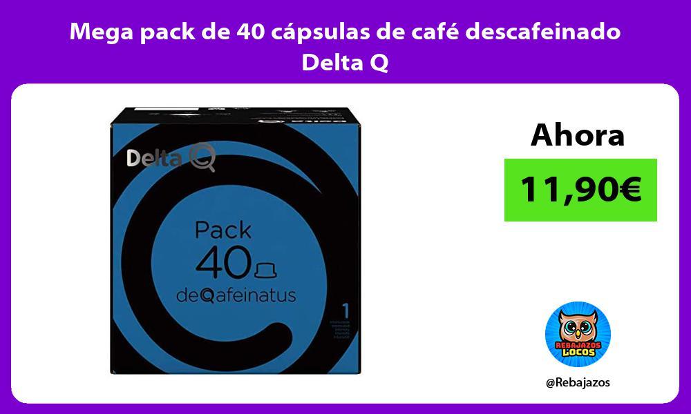 Mega pack de 40 capsulas de cafe descafeinado Delta Q