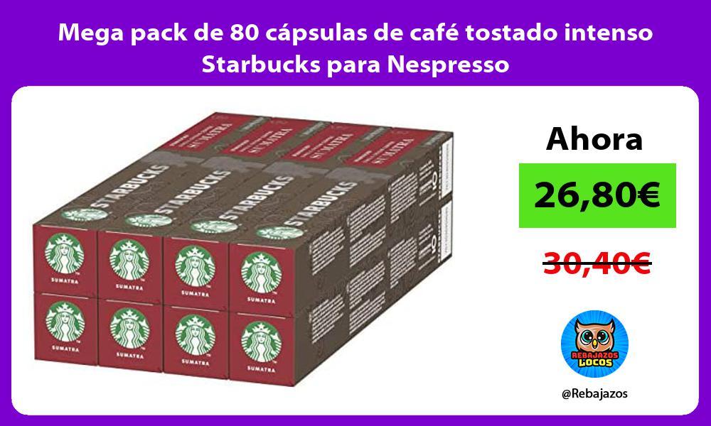 Mega pack de 80 capsulas de cafe tostado intenso Starbucks para Nespresso