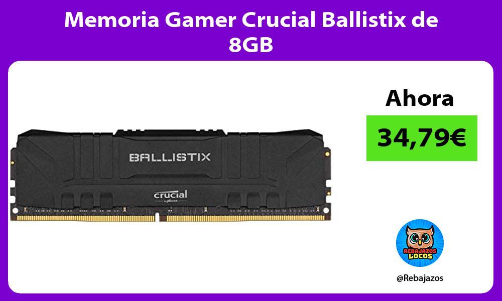 Memoria Gamer Crucial Ballistix de 8GB