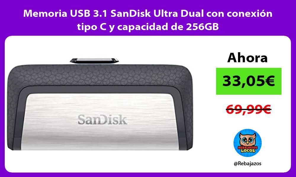 Memoria USB 3 1 SanDisk Ultra Dual con conexion tipo C y capacidad de 256GB