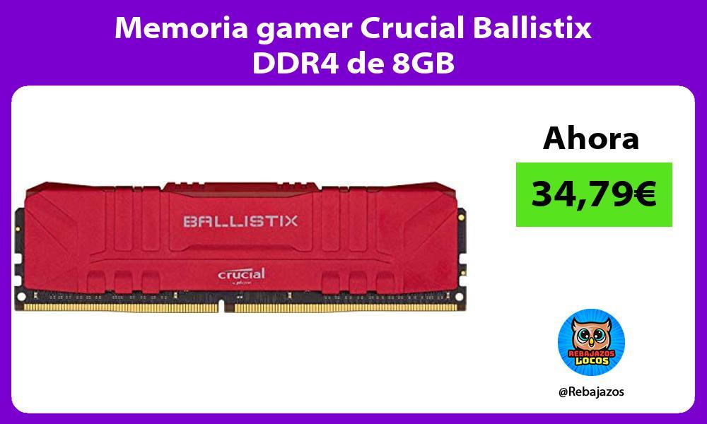 Memoria gamer Crucial Ballistix DDR4 de 8GB