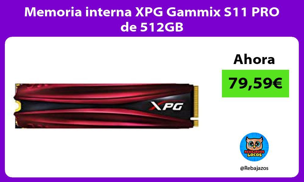 Memoria interna XPG Gammix S11 PRO de 512GB