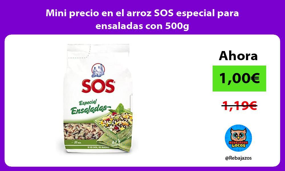 Mini precio en el arroz SOS especial para ensaladas con 500g