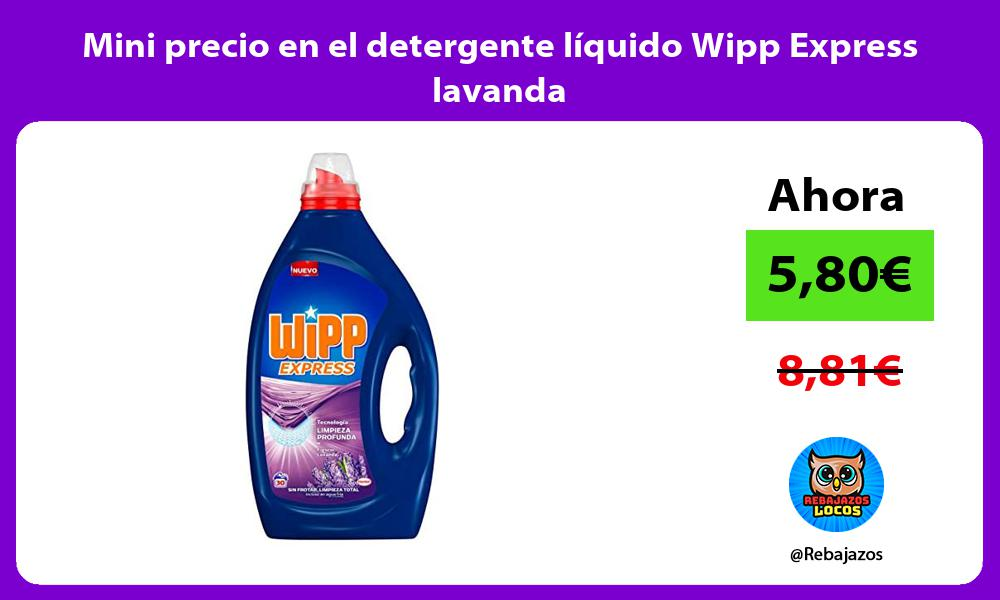 Mini precio en el detergente liquido Wipp Express lavanda