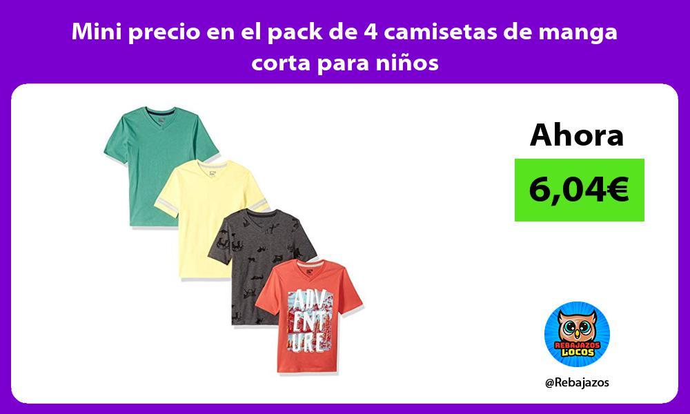 Mini precio en el pack de 4 camisetas de manga corta para ninos