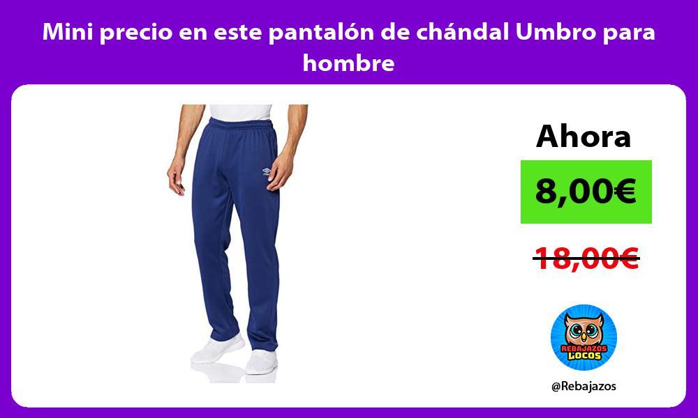 Mini precio en este pantalon de chandal Umbro para hombre