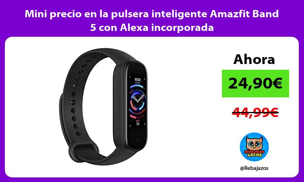 Mini precio en la pulsera inteligente Amazfit Band 5 con Alexa incorporada