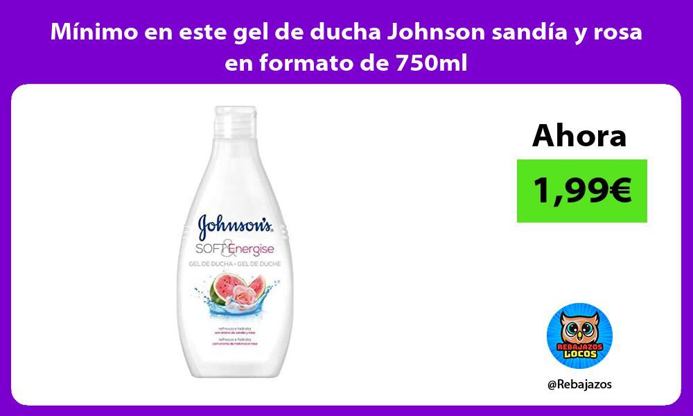 Minimo en este gel de ducha Johnson sandia y rosa en formato de 750ml