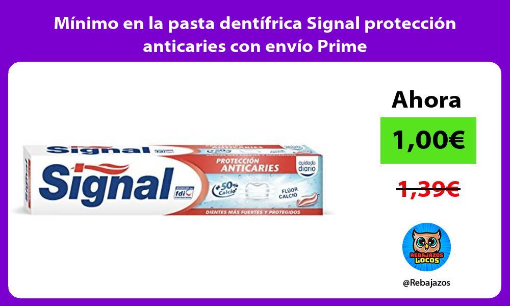 Minimo en la pasta dentifrica Signal proteccion anticaries con envio Prime