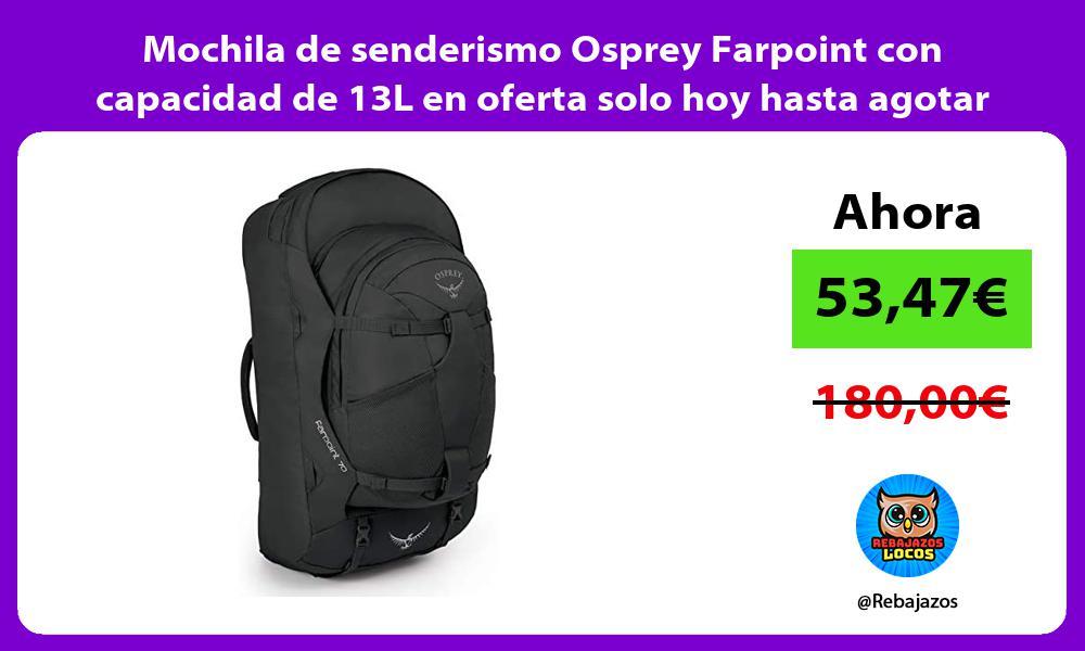 Mochila de senderismo Osprey Farpoint con capacidad de 13L en oferta solo hoy hasta agotar stock