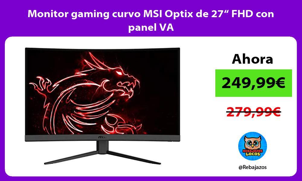 Monitor gaming curvo MSI Optix de 27 FHD con panel VA