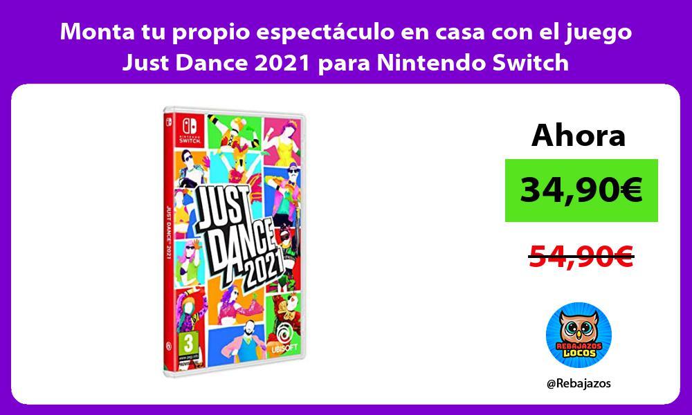 Monta tu propio espectaculo en casa con el juego Just Dance 2021 para Nintendo Switch