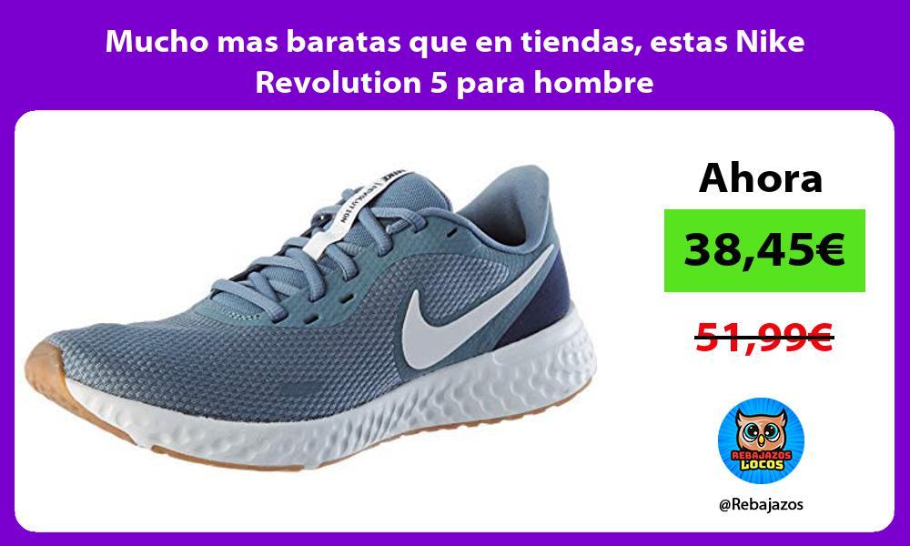 Mucho mas baratas que en tiendas estas Nike Revolution 5 para hombre