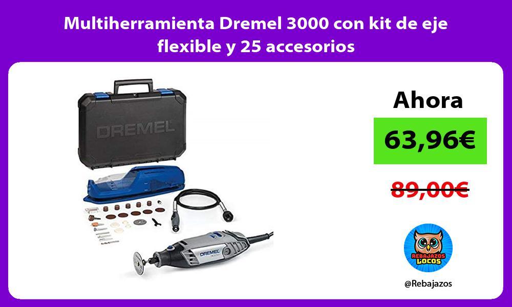 Multiherramienta Dremel 3000 con kit de eje flexible y 25 accesorios