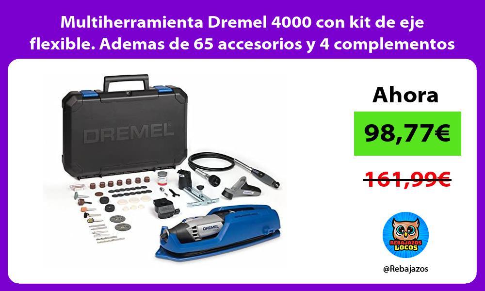 Multiherramienta Dremel 4000 con kit de eje flexible Ademas de 65 accesorios y 4 complementos
