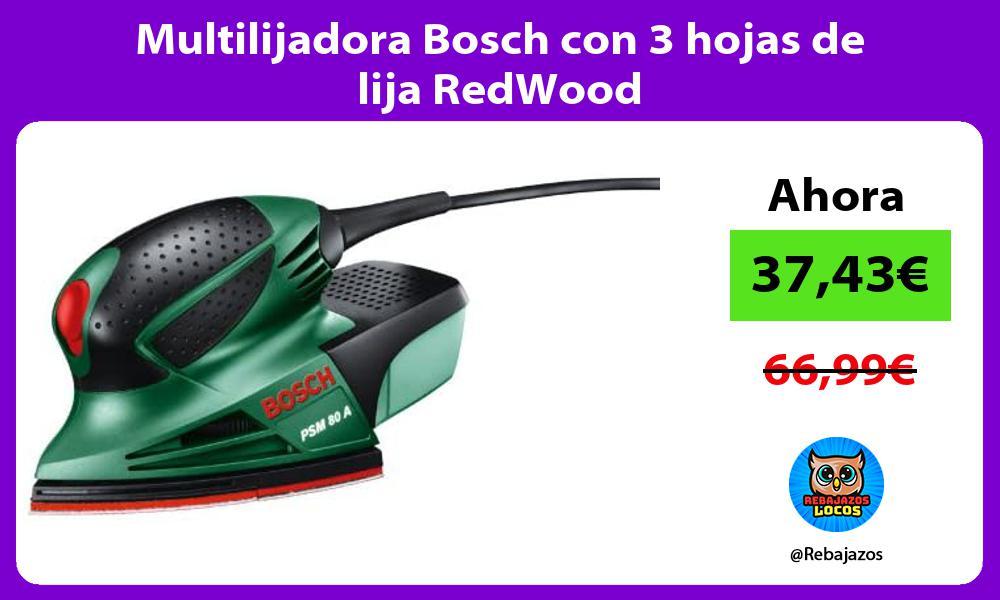 Multilijadora Bosch con 3 hojas de lija RedWood