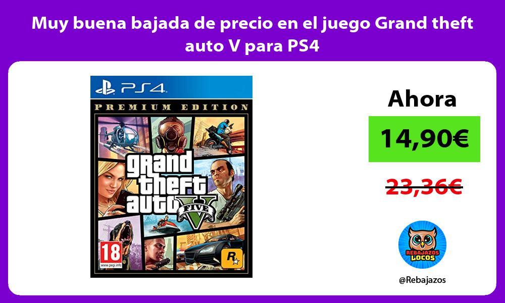 Muy buena bajada de precio en el juego Grand theft auto V para PS4