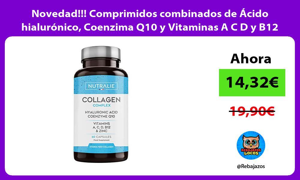 Novedad Comprimidos combinados de Acido hialuronico Coenzima Q10 y Vitaminas A C D y B12