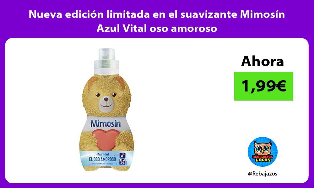 Nueva edicion limitada en el suavizante Mimosin Azul Vital oso amoroso